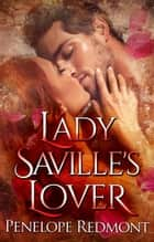 Lady Saville's Lover: A Regency Romance ebook by Penelope Redmont