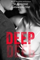 Deep ebook by M. Malone, Nana Malone