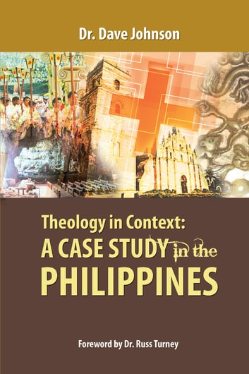 Theology in Context - A Case Study in the Philippines ebook by Dr. Dave Johnson