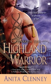 Awaken the Highland Warrior ebook by Anita Clenney