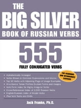 The Big Silver Book of Russian Verbs ebook by Franke, Jack