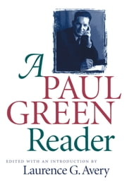 A Paul Green Reader ebook by Laurence G. Avery
