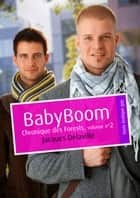 Baby Boom (érotique gay) - Chronique des Forests, volume n°2 ebook by Jacques Delaville
