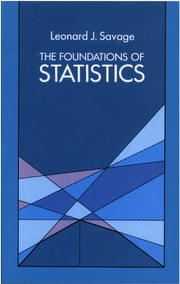 The Foundations of Statistics ebook by Leonard J. Savage