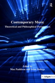 Contemporary Music - Theoretical and Philosophical Perspectives ebook by Irène Deliège