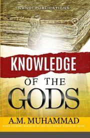Knowledge of The Gods ebook by A. M. Muhammad