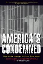 America's Condemned - Death Row Inmates in Their Own Words ebook by Dan Malone