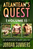 Atlantean's Quest Volume 1 (Atlantean's Quest Stranded Alien series) ebook by Jordan Summers