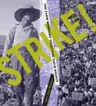 Strike! - The Farm Workers' Fight for Their Rights ebook by Larry Dane Brimner