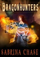 Dragonhunters ebook by Sabrina Chase