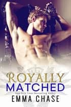 Royally Matched eBook par Emma Chase