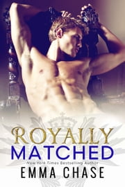 Royally Matched ebook by Emma Chase