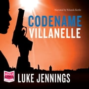 Codename Villanelle audiobook by Luke Jennings