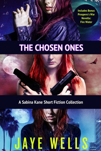The Chosen Ones ebook by Jaye Wells