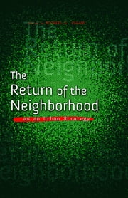 The Return of the Neighborhood as an Urban Strategy ebook by Michael A. Pagano