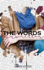 The words unwritten ebook by Annie Stone