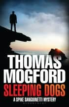 Sleeping Dogs ebook by Thomas Mogford