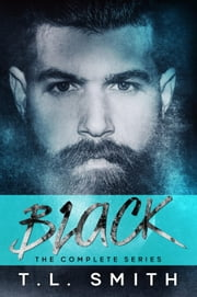 Black the Complete Series ebook by T.L Smith