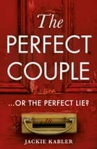 The Perfect Couple eBook by Jackie Kabler