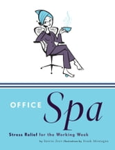 Office Spa - Stress Relief for the Working Week ebook by Darrin Zeer