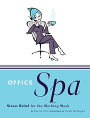 Office Spa - Stress Relief for the Working Week ebook by Darrin Zeer,Frank Montagna