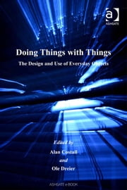 Doing Things with Things - The Design and Use of Everyday Objects ebook by Alan Costall,Ole Dreier,Professor David Canter,Dr David Stea