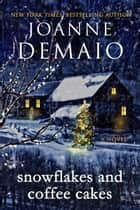 Snowflakes and Coffee Cakes ebook by Joanne DeMaio