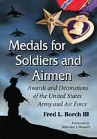 Medals for Soldiers and Airmen ebook by Fred L. Borch