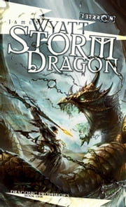 Storm Dragon - Draconic Prophecies, Book 1 ebook by James Wyatt