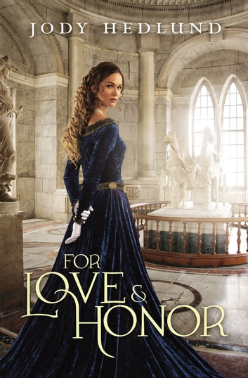 For Love and Honor ebook by Jody Hedlund