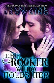 The Rocker That Holds Her ebook by Terri Anne Browning
