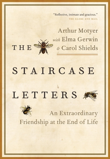 The Staircase Letters - An Extraordinary Friendship at the End of Life ebook by Arthur Motyer