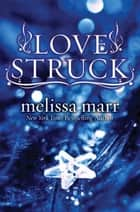 Love Struck ebook by Melissa Marr