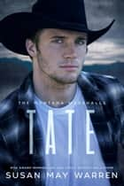 Tate - Montana Marshalls, #2 ebook by