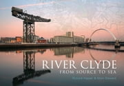 River Clyde - From Source to Sea ebook by Richard Happer, Mark Steward