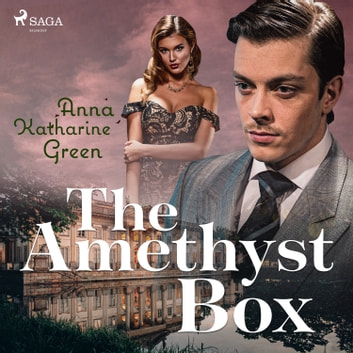 The Amethyst Box audiobook by Anna Katharine Green