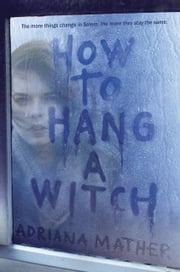 How to Hang A Witch eBook by Adriana Mather