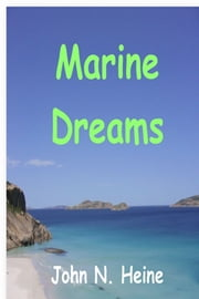 Marine Dreams ebook by John Heine