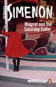 Maigret and the Saturday Caller ebook by Georges Simenon