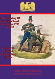 A Brief History Of The Kings Royal Rifle Corps, 1755 To 1915 ebook by General Sir Edward Thomas Henry Hutton