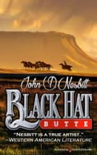 Black Hat Butte ebook by John D. Nesbitt