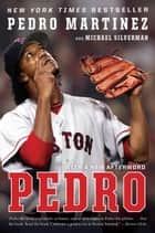 Pedro ebook by Pedro Martinez, Michael Silverman