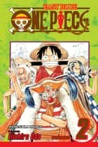 One Piece, Vol. 2 ebook by Eiichiro Oda,Eiichiro Oda