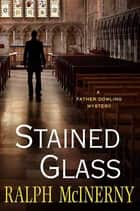 Stained Glass eBook by Ralph McInerny