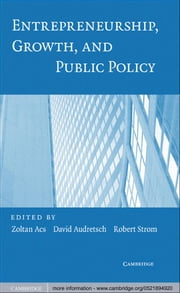 Entrepreneurship, Growth, and Public Policy ebook by Zoltan J. Acs,David B. Audretsch,Robert J. Strom