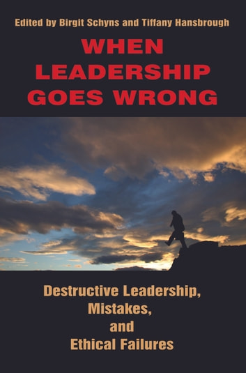 When Leadership Goes Wrong - Destructive Leadership, Mistakes, and Ethical Failures ebook by