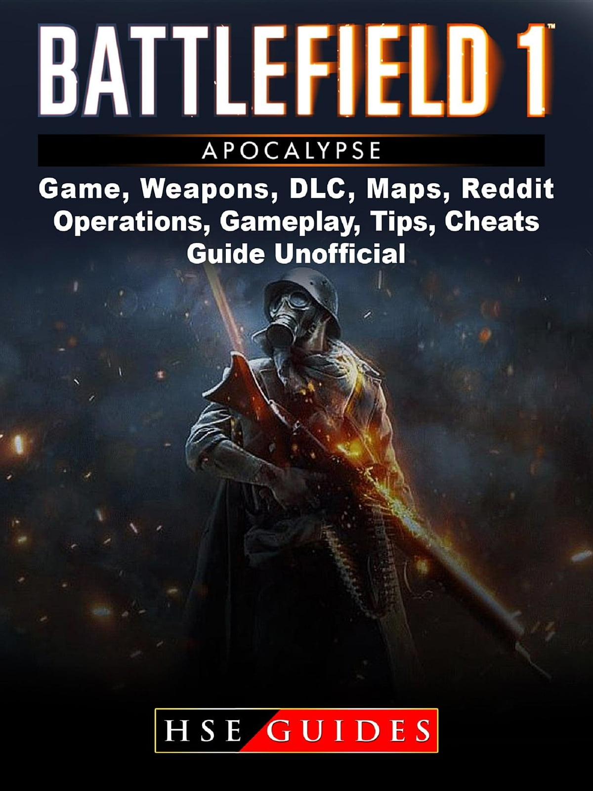 「Battlefield 1 Turning Tides Game, Maps, DLC, Weapons, Gameplay, Tips,  Strategies, Cheats, Guide Unofficial」(HSE Guides - 9781387707799)| 楽天Kobo