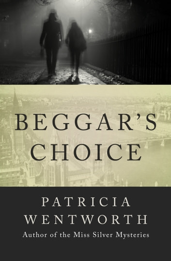 Beggar's Choice ebook by Patricia Wentworth