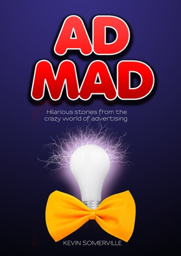Ad Mad ebook by Kevin Somerville