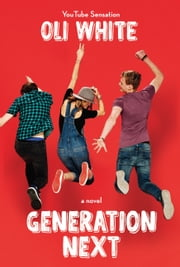 Generation Next ebook by Oli White